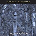 Trance Blackman Wander