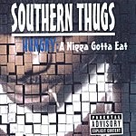 Southernthugs Hungry: A Nigga Gotta Eat (Parental Advisory)