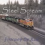 The Steel Scream Project Journey By Rail