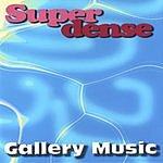 Superdense Gallery Music
