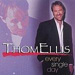 Thom Ellis Every Single Day