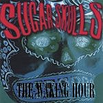 Sugar Skulls The Waking Hour