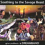 Spiro Cardamis & Dreamband Soothing To The Savage Beast