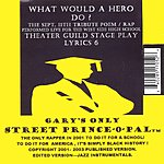 The Street Prince-o-pal What Would A Hero Do? (The Sept. 11th Tribute Poem/Rap)
