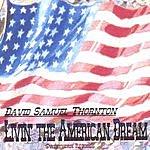 David Samuel Thornton Livin' The American Dream