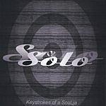 Solo Soulja Keystrokes Of A SouLja