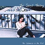 The Spirit Theory The Calmness In The Riot