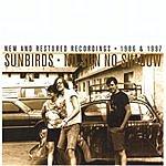 Sunbirds No Sun No Shadow