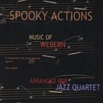 Spooky Actions Spooky Actions: Music Of Anton Webern