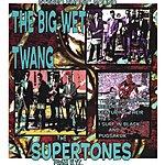 The Supertones The Big Wet Twang