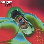 Sugar Jones Bring Your Own Insanity