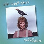 Sue Stater The Spirit Rises: The Songs Of Sue Stater