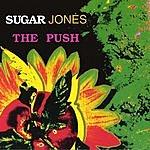 Sugar Jones The Push