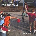 Brad Tassell Last One For The Team