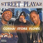 Street Playaz Corna Store Flows (Parental Advisory)