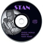 Stan Whole World Around Your Heart
