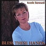 Terrie Howard Bless These Hands