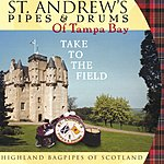 St. Andrew's Pipes & Drums Of Tampa Bay Take To The Field