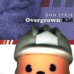 Don Sprik Overgrown Kid