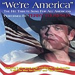 Terry Thompson We're America
