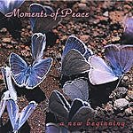 Charles Suniga Moments of Peace: A New Beginning