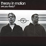 Theory In Motion Are You Ready?
