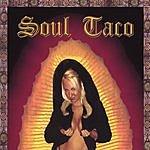 Soul Taco Don't Trip