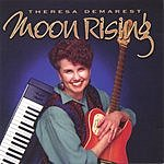 Theresa Demarest Moon Rising