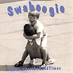 Swahoogie Remember The Good Times