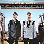Tavson Brothers Time Changes Everything