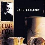 John Taglieri Half & Half
