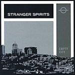 Stranger Spirits Empty City