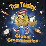 Tom Teasley Global Groovilization