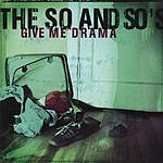 The So And So's Give Me Drama