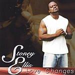 Stoney Ellis Love Changes