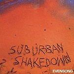 Suburban Shakedown Evensong