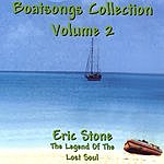 Eric Stone Boatsongs #2: The Legend Of The Lost Soul