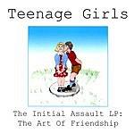 Teenage Girls The Initial Assault LP: The Art Of Friendship