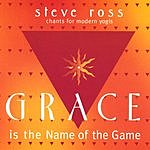 Steve Ross Grace Is The Name Of The Game