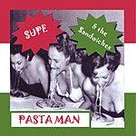 Supe & The Sandwiches Pasta Man