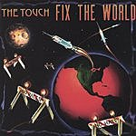 The Touch Fix The World