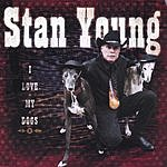 Stan Young I Love My Dogs