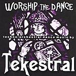 Tekestral Worship The Dance