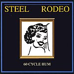 Steel Rodeo 60 Cycle Hum