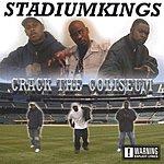 Stadiumkings Crack The Coliseum (Parental Advisory)