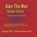 Stan The Man Spider-Dance: Spider-Man Theme Song