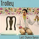 Trolley Last Chance Dance