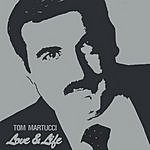 Tom Martucci Love & Life
