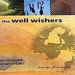 The Well Wishers Twenty-Four Seven