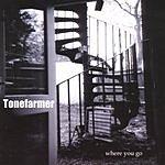 Tonefarmer Where You Go